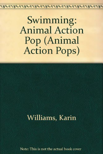 Swimming! Animal Action Pops: Williams, Karin, ill., Martin, Isabelle, designer & paper-engineer,