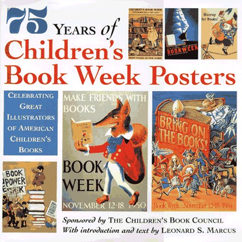 9780679851066: 75 Years of Children's Book Week Posters: Celebrating Great Illustrators of American Children's Books