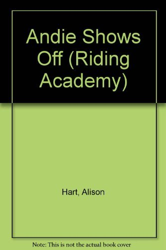 9780679856979: Andie Shows Off (Riding Academy #6)