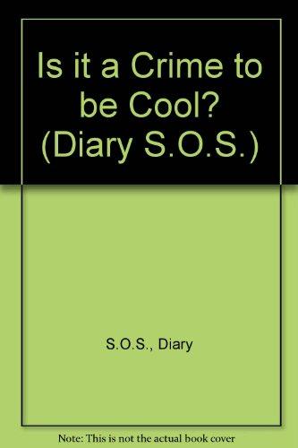 IS IT A CRIME TO BE COOL (Diary S.o.s.) (9780679857044) by Megan Howard