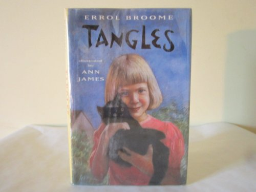 TANGLES: Broome, Errol, Illustrated by Ann James