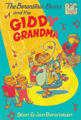 The Berenstain Bears and the Giddy Grandma: Berenstain, Stan; Berenstain, Jan