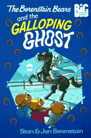 9780679858157: The Berenstain Bears and the Galloping Ghost (Big Chapter Books(TM))