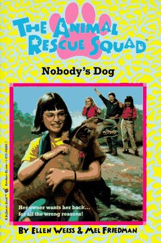 9780679858683: Nobody's Dog: Bullseye Books Edition (Animal Rescue Squad)