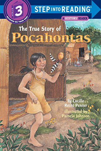 The True Story of Pocahontas (Step-Into-Reading, Step 3): Lucille Recht Penner