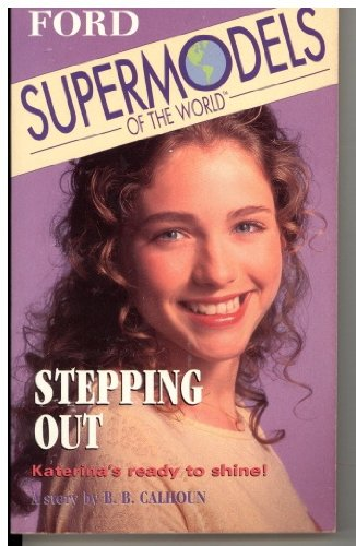 9780679863663: Stepping Out (Ford Supermodels of the World)