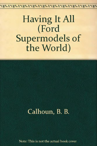9780679863687: Having It All (Ford Supermodels of the World)