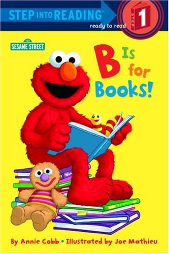 9780679864462: B is for Books!: Sesame Street (Step into Reading)