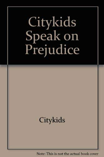 Citykids Speak on Prejudice: Citykids