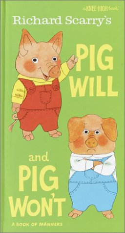 9780679866534: Richard Scarry's Pig Will and Pig Won't (A Knee-High Book(R))