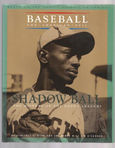 9780679867494: Shadow Ball: The History of the Negro Leagues (Baseball the American Epic)