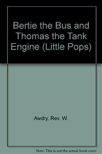 9780679869962: Bertie the Bus and Thomas the Tank Engine (Little Pops)