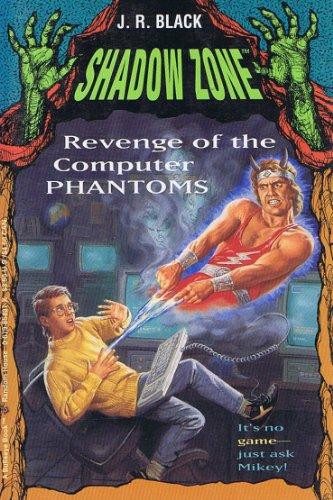 Revenge of the Computer Phantoms: Black, J R