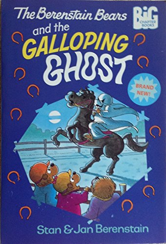 9780679870944: The Berenstain Bears and the Galloping Ghost (Big Chapter Books)