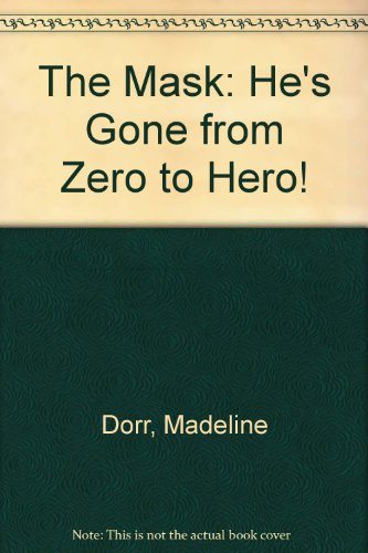 9780679871156: The Mask: He's Gone from Zero to Hero!
