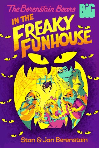 9780679872443: The Berenstain Bears in the Freaky Funhouse (Big Chapter Books)
