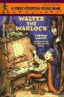 Walter the Warlock (A Stepping Stone Book(TM)) (0679873414) by Deborah Hautzig