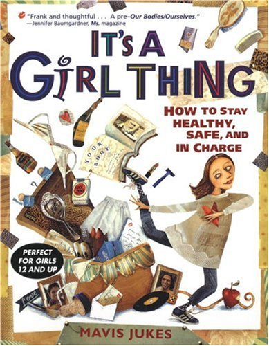 9780679873921: It's a Girl Thing: How to Stay Healthy, Safe and in Charge