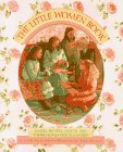 Little Women Book: Games, Recipes, Crafts, and Other Homemade Pleasures.