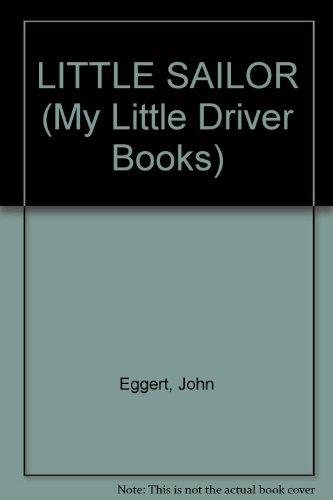 9780679874638: LITTLE SAILOR (My Little Driver Books)