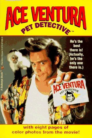 9780679874966: Ace Ventura: Pet Detective (Ace Ventura Movie Novelizations)