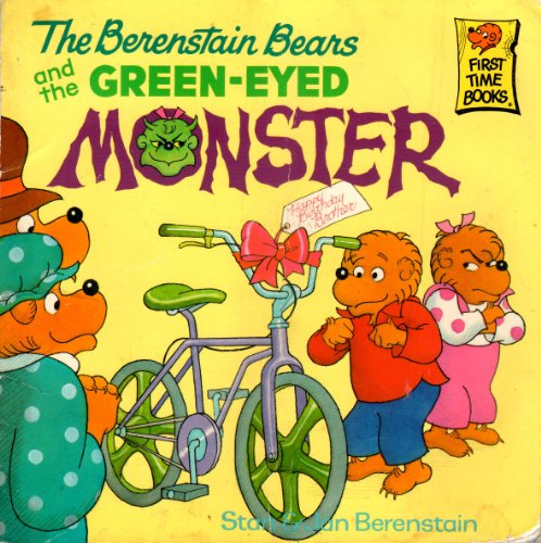 Berenstain Bears and the Green Eyed Monster: Berenstain, Stan and Jan