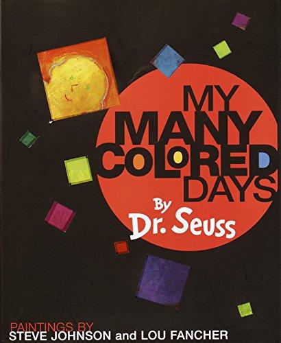 My Many Colored Days: Dr. Seuss, Johnson, Stephen T. (illustrator); Fancher, Lou (illustrator)