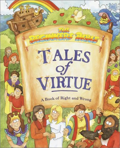 9780679876373: Tales of Virtue: A Book of Right and Wrong (The Beginners Bible)