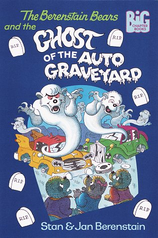 9780679876519: The Berenstain Bears and the Ghost of the Auto Graveyard