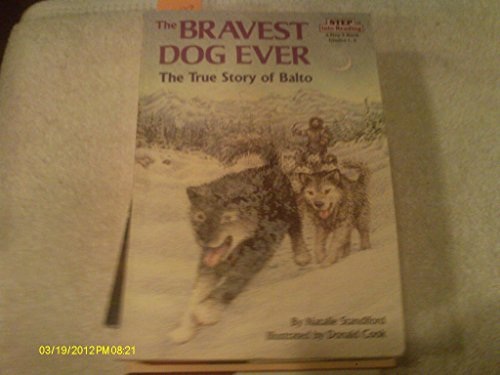 9780679878926: The Bravest Dog Ever: The True Story of Balto (Step Into Reading, a Step 2 Book)