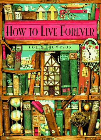 9780679878988: How to Live Forever