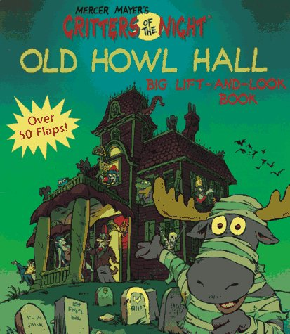 9780679880196: Critters of the Night. Old Howl Hall Big Lift-And-look Book