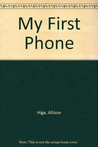 My First Phone: Higa, Allison