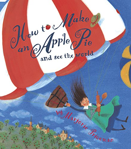 9780679880837: How to Make an Apple Pie and See the World (Dragonfly Books)