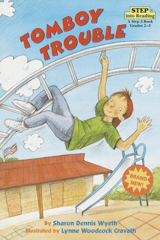 Tomboy Trouble (Step into Reading, Step 3, paper): Wyeth, Sharon Dennis