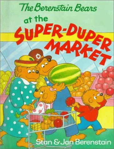 9780679881841: The Berenstain Bears at the Super-Duper Market (First First Time Book)