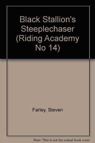 9780679881995: THE BLACK STALLION'S STEEPLECH (Riding Academy No 14)