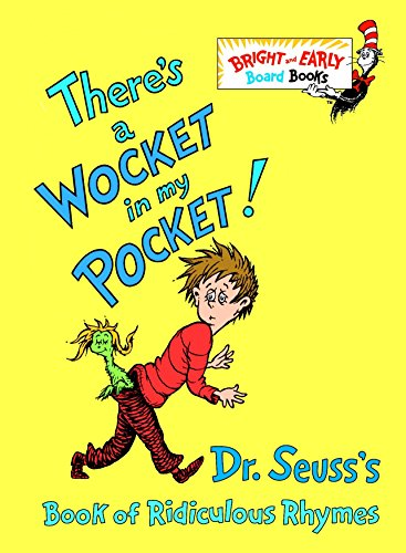 9780679882831: There's a Wocket in My Pocket!: Dr. Seuss's Book of Ridiculous Rhymes (Bright and Early Board Books)