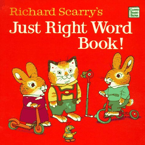 9780679883593: Richard Scarry's Just Right Word Book (Classic Board Books)