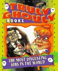 The Most Disgusting Jobs in the World (Truly Ghouly Books): Random House
