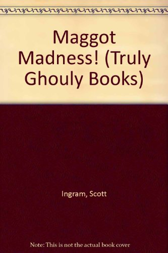 Maggot Madness! (Truly Ghouly Books) (9780679883739) by Random House