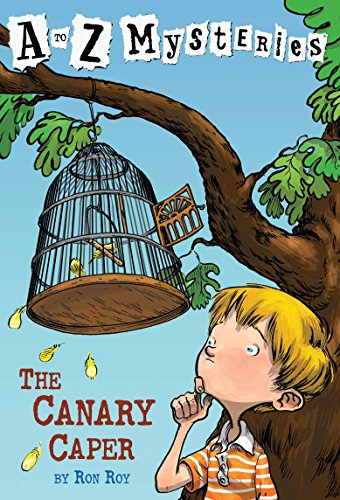 The Canary Caper (A to Z Mysteries): Roy, Ron