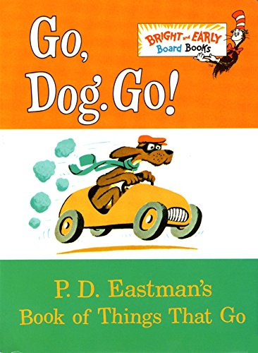 9780679886297: Go, Dog. Go!: P.D. Eastman's Book of Things That Go