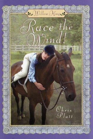 Race the Wind! (Willow King 2) (No.: Platt, Chris