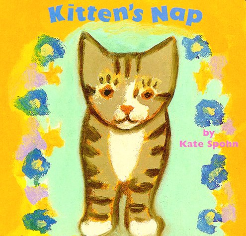 Kitten's Nap (Kate Spohn Board Books): Spohn, Kate
