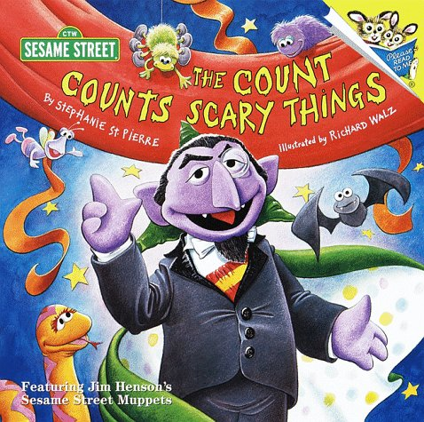 The Count Counts Scary Things, Sesame Street: St. Pierre, Stephanie, Walz, Richard, ill.,
