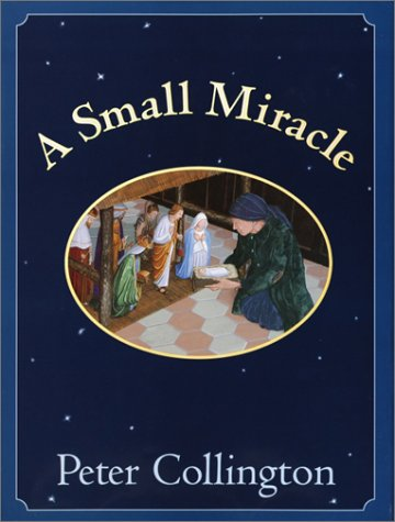 A Small Miracle 9780679887256 The wooden figures in a Christmas crèche come to life to save a poor old woman in this truly original, deeply moving contemporary parable. Told with 96 pictures by Peter Collington, the master of the wordless story, this is a Christmas treasure the entire family can enjoy. In the Publishers Weekly 12th Annual Off-the-Cuff Awards, booksellers chose A Small Miracle as the Book We're Sorriest to See Go Out of Print. Knopf is proud to reintroduce this picture book classic–priced $2 lower than the original–just in time for Christmas.