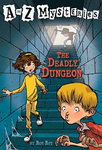 The Deadly Dungeon (A to Z Mysteries): Roy, Ron