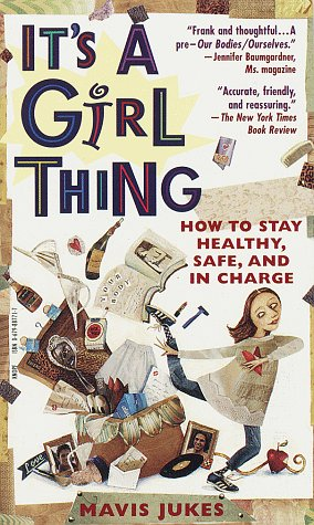 9780679887713: It's a Girl Thing: How to Stay Healthy, Safe and in Charge