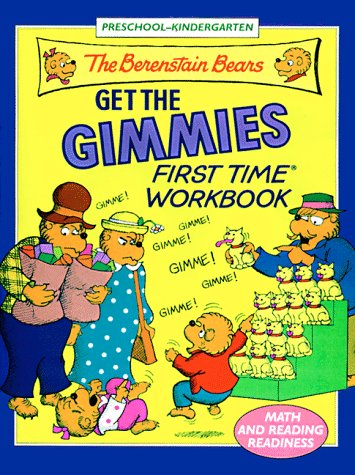 9780679887720: The Berenstain Bears Get the Gimmies First Time Workbook (First Time(R) Workbooks)